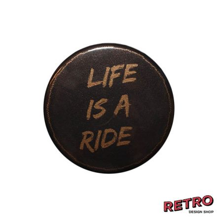 "Magnet ""Life is a ride"" rund 59 mm gold"